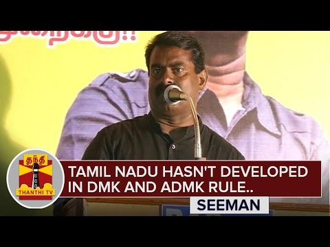 Tamil-Nadu-hasnt-developed-in-DMK-and-ADMK-Rule--Seeman-Thanthi-TV