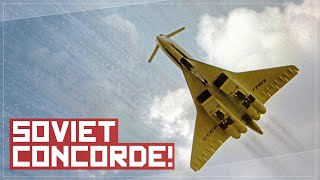 Why You Wouldn't Want to Fly On The Soviet Concorde - The TU-144 Story