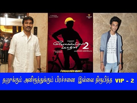 VIP 2 Official : Dhanush And Aniru ..