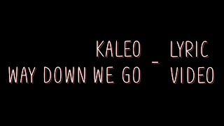 Kaleo - Way down we go [Lyrics]