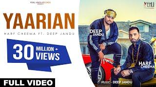 Video YAARIAN (Full Song) | Harf Cheema Ft. Deep Jandu | Latest Punjabi Songs 2017 | Vehli Janta Records MP3, 3GP, MP4, WEBM, AVI, FLV Maret 2019