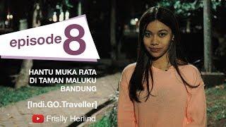 Video Hantu Muka Rata di Taman Maluku - Bandung [Indi.GO.Traveller] MP3, 3GP, MP4, WEBM, AVI, FLV April 2019