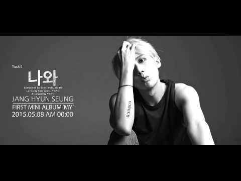 Jang Hyunseung (장현승) - 나와 (Audio Teaser) - Thời lượng: 18 giây.