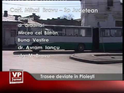 Trasee deviate în Ploiești