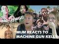 MUM REACTS TO: MACHINE GUN KELLY