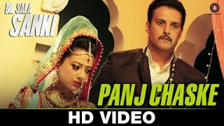 Panj Chaske Video Song Dil Sala Sanki Jimmy Shergill Yogesh Kumar