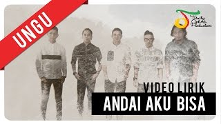Video UNGU - Andai Aku bisa | Video Lirik MP3, 3GP, MP4, WEBM, AVI, FLV November 2017