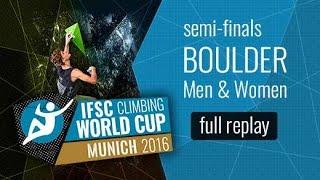 IFSC Climbing World Cup Munich 2016 - Bouldering - Semi-Finals - Men/Women by International Federation of Sport Climbing