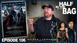 Video Half in the Bag v Batman v Superman - episode 106 MP3, 3GP, MP4, WEBM, AVI, FLV Oktober 2018