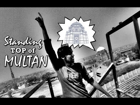MULTAN TOP: Standing at the TOP of City of Saints