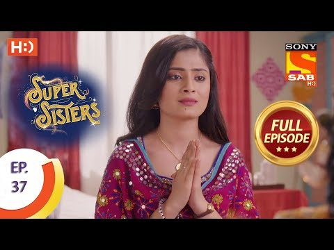 Super Sisters - Ep 37 - Full Episode - 25th September, 2018