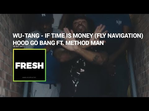 Wu-Tang - If Time Is Money (Fly Navigation) / Hood Go Bang ft. Method Man   Fresh