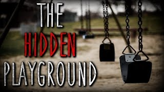 """The Hidden Playground"" Creepypasta"