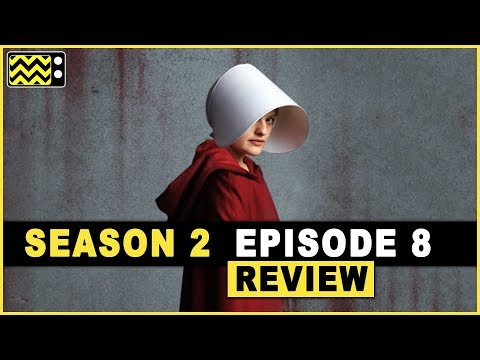 The Handmaid's Tale Season 2 Episode 8 Review & Reaction   AfterBuzz TV