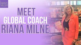 Meet Riana Milne - global, Certified Life