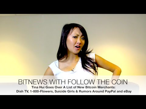 BITNEWS: New Bitcoin Merchants - Dish TV, 1-800-Flowers, Suicide Girls and possibly Ebay or PayPal