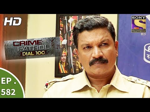 Crime Patrol Dial 100 - क्राइम पेट्रोल - Mumbai Dreams - Ep 582 - 21st August, 2017