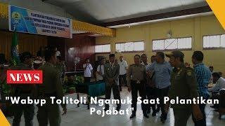 Video Wabup Tolitoli Ngamuk saat Pelantikan Pejabat MP3, 3GP, MP4, WEBM, AVI, FLV Februari 2018