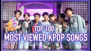 Video [TOP 100] MOST VIEWED K-POP SONGS OF ALL TIME • JUNE 2018 MP3, 3GP, MP4, WEBM, AVI, FLV Juni 2018