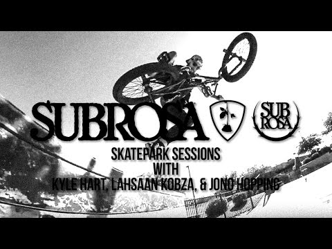 Subrosa - Skatepark Sessions with Lahsaan Kobza, Kyle Hart, and Jono Hopping