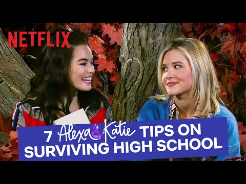 7 Tips on Surviving High School | Alexa & Katie | Netflix Futures