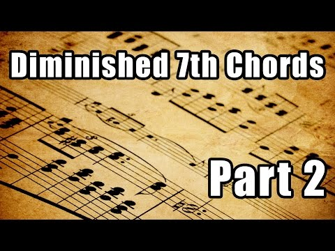 Diminished 7th Chords, Part 2 - The Deceptive 7th