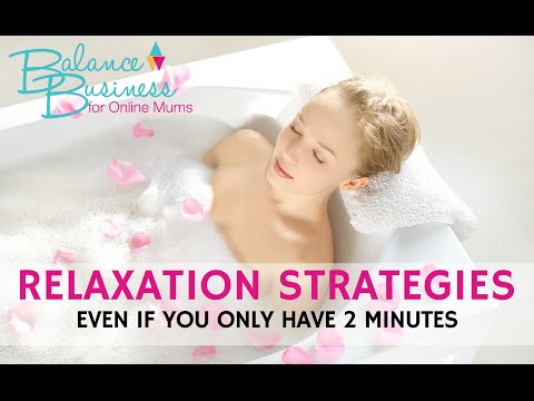 2 Minute Relaxation Ideas for Online Business Mums