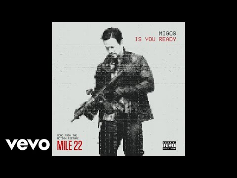 "Migos - Is You Ready (From ""Mile 22"") (Audio)"