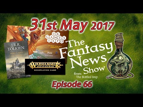 The Fantasy News Show - 31st May 2017