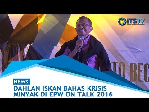 Dahlan Iskan Bahas Krisis Minyak Di EPW ON TALK 2016