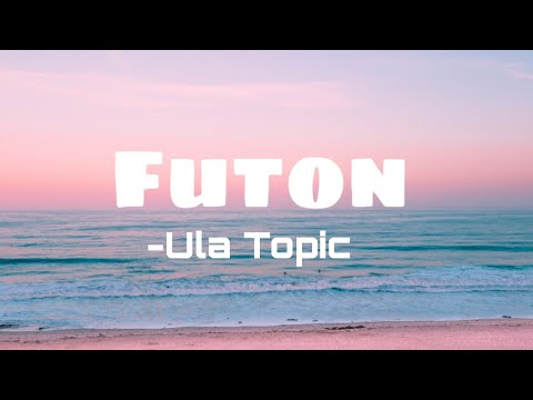Futon - Ula (Lyrics Video)