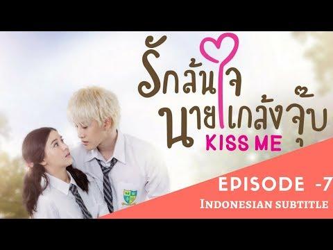 Kiss Me | Full Episode 7 | Thai Drama | Indo Subtitles