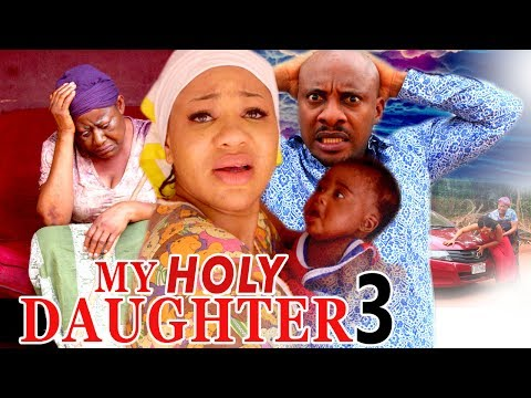 2017 Latest Nigerian Nollywood Movies - (Reginal Daniels) My Holy Daughter 3