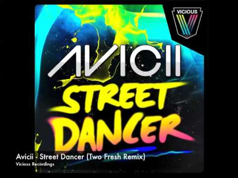 Avicii - Street Dancer (Two Fresh Remix)