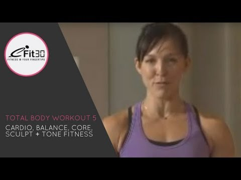 Total body Workout 5, cardio sculpt and tone fitness in 30 minutes