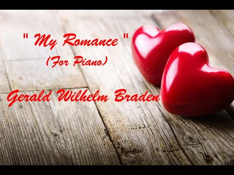 """My Romance"" for Piano / Gerald Wilhelm Braden"