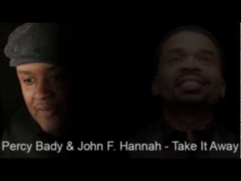 Percy Bady & John F. Hannah – Take It Away