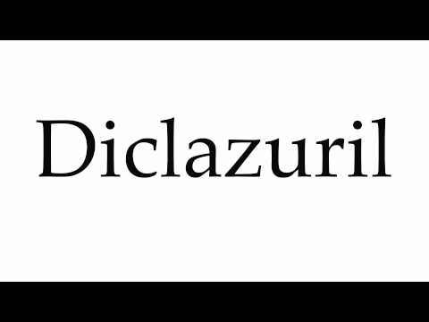 How to Pronounce Diclazuril