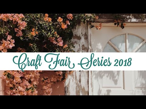 My 2018 Craft Fair Series (and A Surprise!)