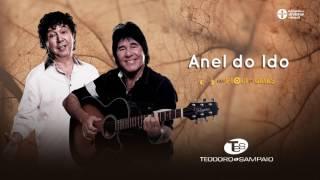 Teodoro e Sampaio - Anel do Ido Compositores: Balthazar da Silva/ Junior José Boeri Artes e Divulgação: Agência ICOMP Acesse: ...