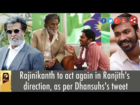 After-Kabali-Rajinikanth-and-Ranjith-team-up-for-Dhanushs-home-production