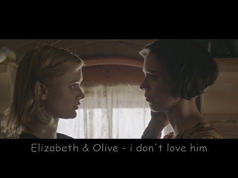 Elizabeth & Olive - i don't love him