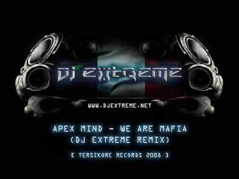 Apex Mind - We Are Mafia (DJ Extreme Remix)