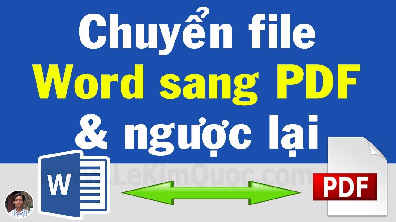 🔁 Hướng dẫn chuyển file Word sang PDF và chuyển file PDF sang Word đơn giản, ai cũng làm được