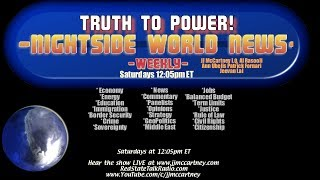 Nightside World News Weekly is a news magazine that covers the hot news topics of the week. Panelists Ann Ubelis, Patrick Fornari and IQ Al Rassooli join host JJ McCartney for a fast-moving hour of news and commentary from the political right!