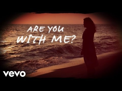Are You with Me Lyric Video