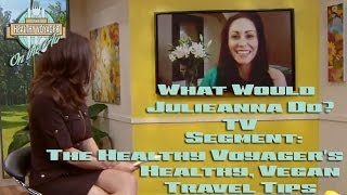 Carolyn Scott Hamilton Healthy Vegan Travel Tips on Vegan Talk Show