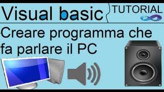TUTORIAL VISUAL BASIC: Creare Programma Che Fa Parlare Il PC