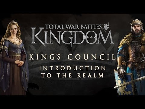 Total War Battles: KINGDOM — Kings Council — Introduction to the Realm