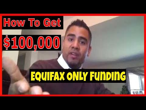 Howto get up to $100,000 through Equifax FUNDING Only